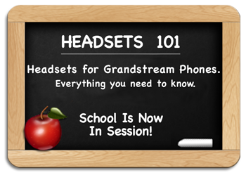 Headsets 101 - Grandstream Headsets - Everything you need to know