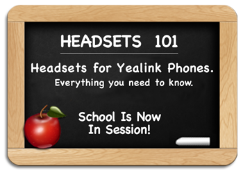 Headsets 101 - Yealink Headsets - Everything you need to know
