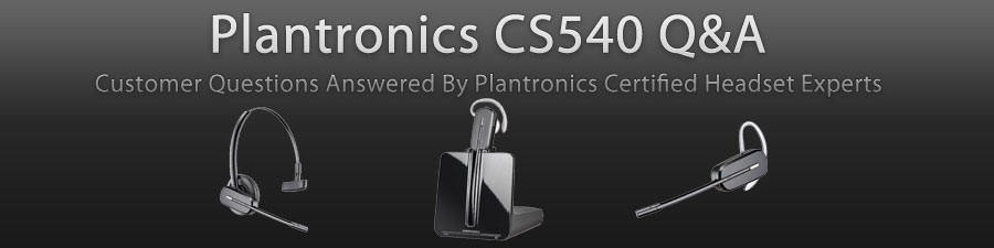 Plantronics CS540 Q&A Help Guide