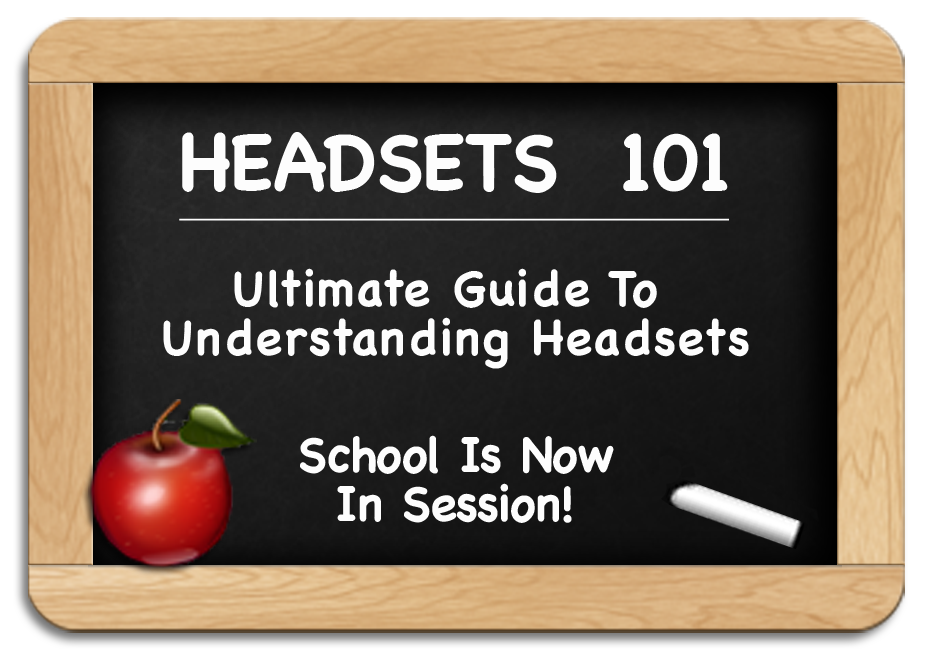 Headsets 101 - Ultimate Guide to Understanding Headsets