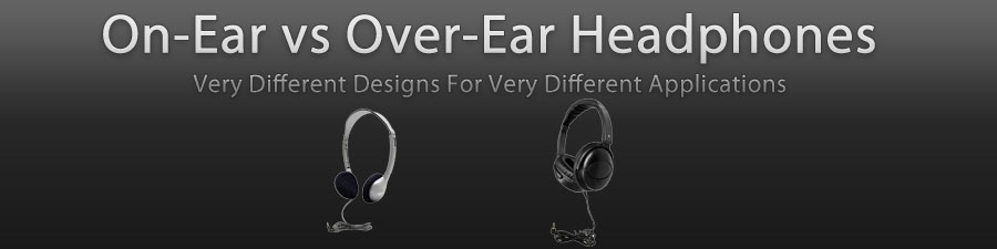 Headphones over ear or on