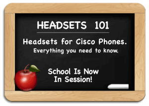Cisco Headsets - Everything You Need to Know for Cisco Telephones